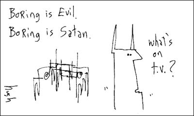 Boring is evil