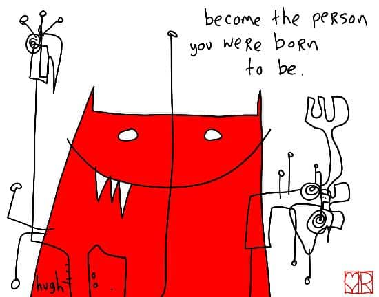 http://gapingvoid.com/wp-content/uploads/2011/05/become-1105j.jpg